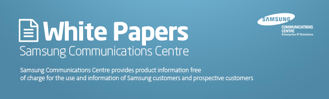 Samsung Communications Centre White Papers